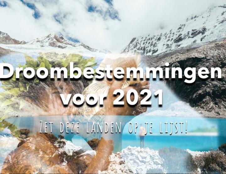 Droombestemmingen voor 2021: zet deze landen op je lijst